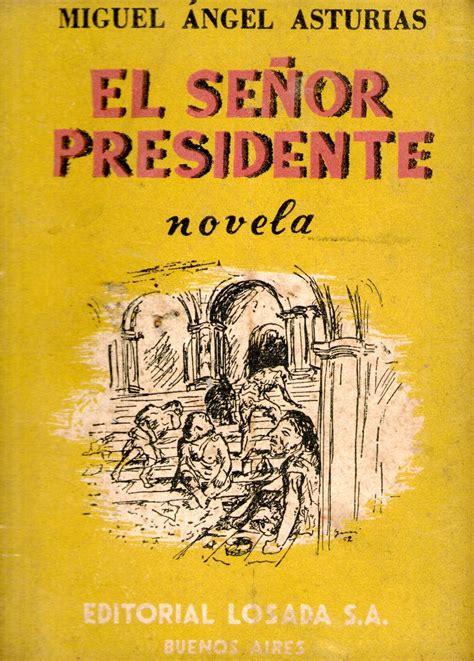 libro el senor presidente miguel 193 ngel asturias bienvenidos a guatemala