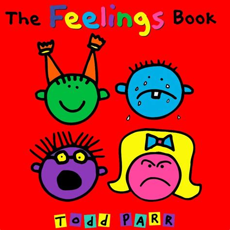 feelings ii flashback books the feelings book by todd parr todd parr books