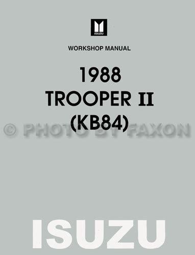1996 isuzu trooper repair shop manual original 1988 isuzu trooper ii repair shop manual reprint