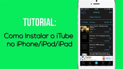 tutorial de como instalar whatsapp no ipad tutorial como instalar o itube no seu iphone ipod ipad