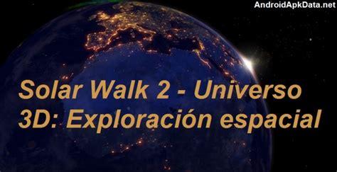 solar walk full version apk download solar walk 2 universo 3d exploraci 243 n espacial apk v1 5 0