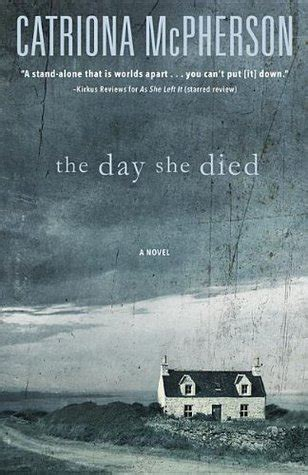 why she has to die books the day she died by catriona mcpherson reviews