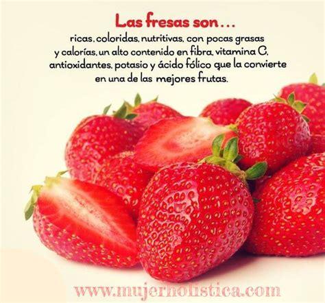 imagenes con frases fresas 13 best ideas about beneficios de las verduras y frutas on
