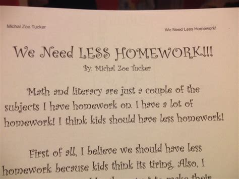 Essay On Why There Should Be Less Homework by Why My Needs Less Homework Daddyscool