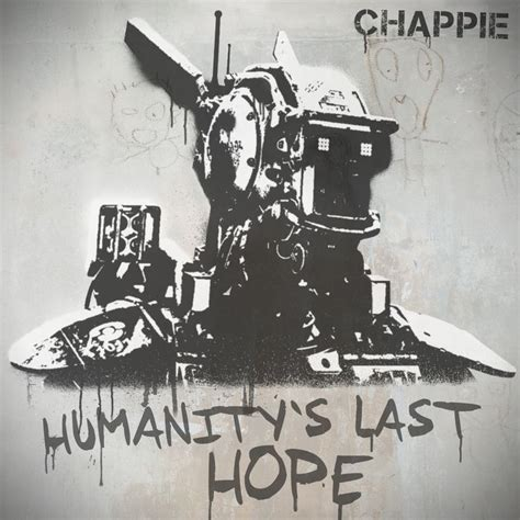 quotes film chappie 11 best images about chappie on pinterest upcoming sci