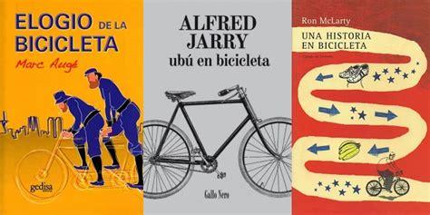 libros de bicicletas libros 10 libros para amantes de las bicicletas libr 243 patas