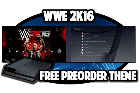 ps4 themes to buy ps4 themes wwe 2k16 free preorder theme video in 60fps