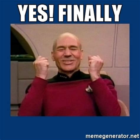 Finally Meme - yes finally captain picard so much win meme generator