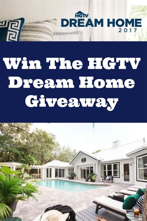 Hdtv Home Giveaway - hgtv dream home 2017 sweepstakes enter online sweeps