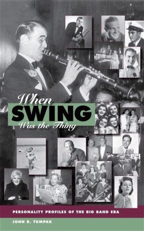 When Swing Was The Thing Personality Profiles Of The Big