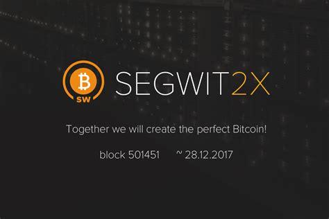 bitcoin hard fork december the old new bitcoin hard fork segwit2x zycrypto