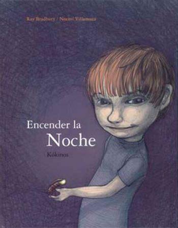 libro encender la noche 10 cuentos infantiles para 10 miedos comunes de la
