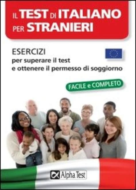 test a2 italiano per permesso di soggiorno il test di italiano per stranieri esercizi per superare