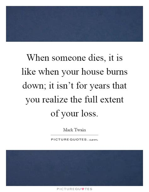 house insurance when someone dies when someone dies it is like when your house burns down