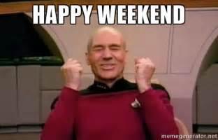 Happy Weekend Meme - happy weekend star trek win meme generator