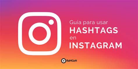 tutorial para usar instagram gu 237 a c 243 mo utilizar los hashtags en instagram linkis com