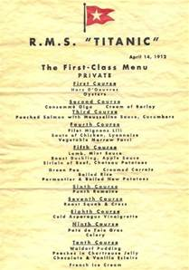 titanic class menu what titanic menus looked like for 1st 2nd 3rd class