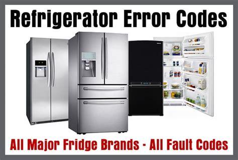 Kitchenaid Error Codes by Refrigerator Error Codes All Refrigerator Brands Fault