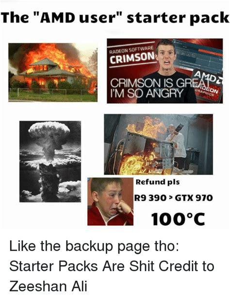 Amd Meme - the amd user starter pack software crimson crimson is