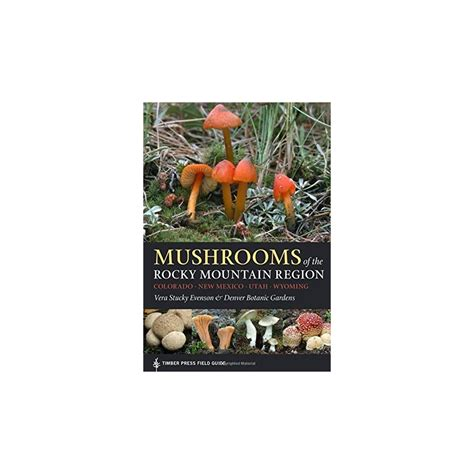 mushrooms of the southeast a timber press field guide books mushrooms of the rocky mountain region mycoboutique