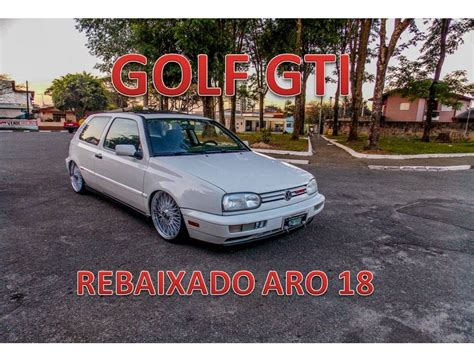 Golf Das Auto Youtube by Golf Gti Rebaixado Auto Fast Youtube