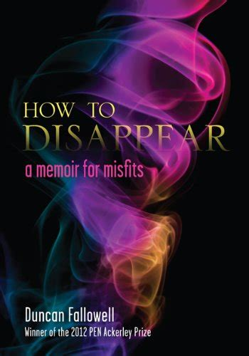 american misfit a memoir books how to disappear a memoir for misfits harvard book store
