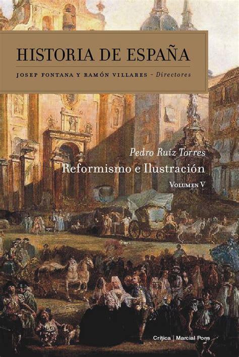 libro historia de espaa comprar libro historia de espa 209 a 5 reformismo e ilustraci 211 n