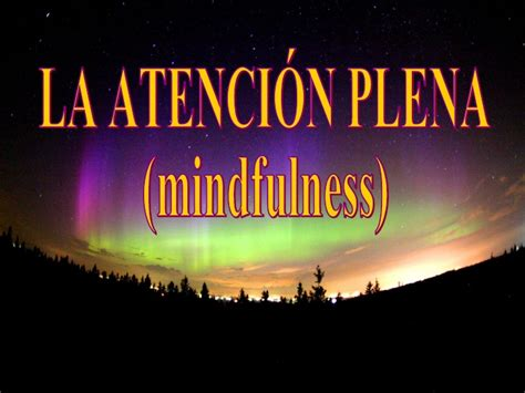 educacin mindfulness el 8484456730 psicolog 237 a positiva aplicada a la educaci 243 n