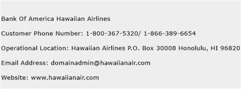 bank of hawaii phone number bank of america hawaiian airlines customer service phone