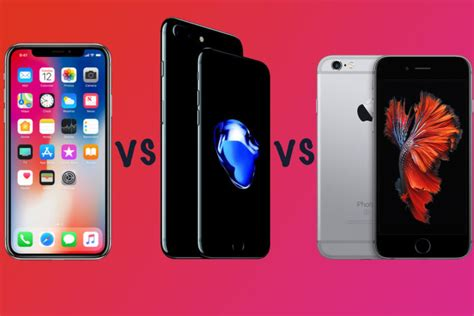 apple iphone x vs iphone 7 vs iphone 6s what s the difference gearopen