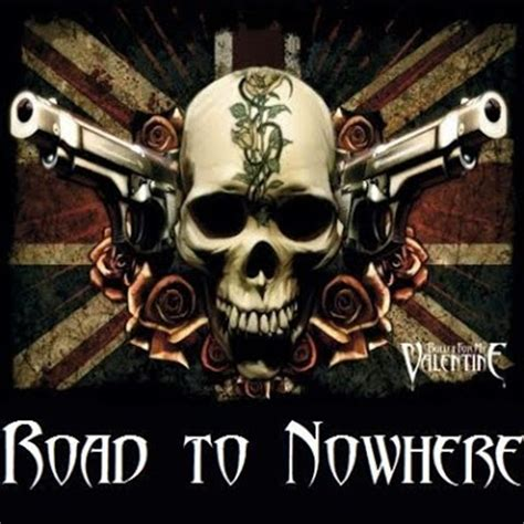bullet for my road to nowhere bullet for my road to nowhere