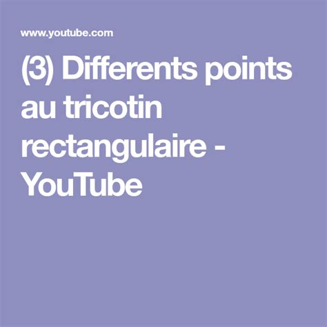 Tricotin Rectangulaire by 3 Differents Points Au Tricotin Rectangulaire