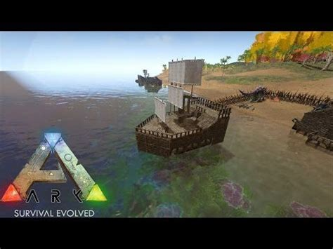 ark boat guide ark survival evolved amazing raft build s1ep7