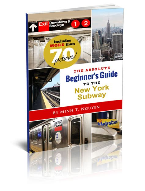new york a guide the absolute beginner s guide to the new york subway