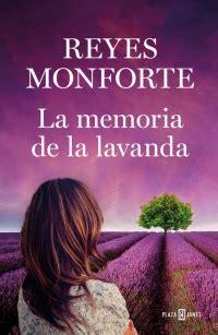 libro la memoria secreta de reyes monforte la memoria de la lavanda laila r monge