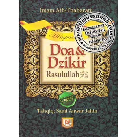 Himpunan Doa Dzikir Rasulullah Saw Pustaka Azzam Imam At Thabarani Himpunan Doa Dzikir Rasulullah Karya Imam Ath Thabrani