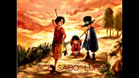 piece amv     ace sabo luffy tribute