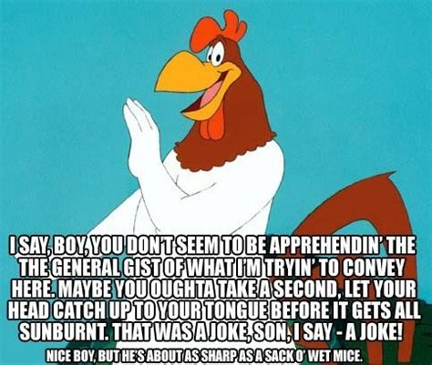 Looney Tunes Meme - an ancient 4chan macro foghorn leghorn lol interbutt