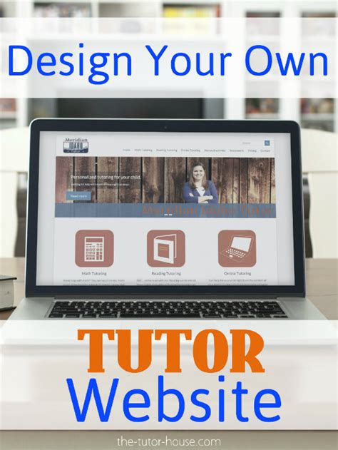 websites to design your own house design your own tutor website the tutor coach