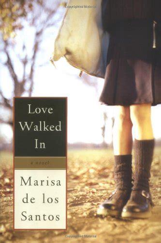 Walked In By Marisa De Los Santos by Marisa De Los Santos Walked In Eye On Books Classic