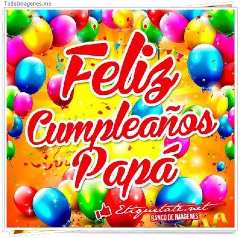 imagenes feliz cumpleaños papa imagenes de feliz cumplea 241 os pap 225