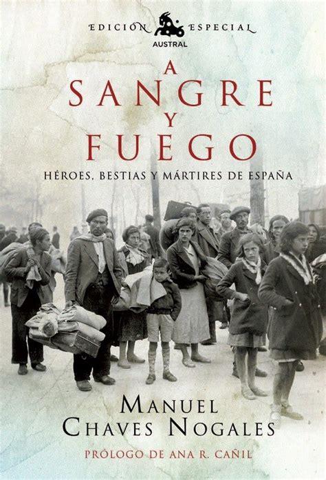 gratis libro de texto a sangre y fuego heroes bestias y martires de espana para leer ahora c 237 rculo de artesanos julio 2012