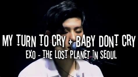 exo my turn to cry vcr at exo luxion reaction exo my turn to cry baby don t cry the lost planet in