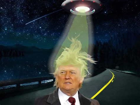 donald trump ufo is donald trump proof that aliens walk amongst us