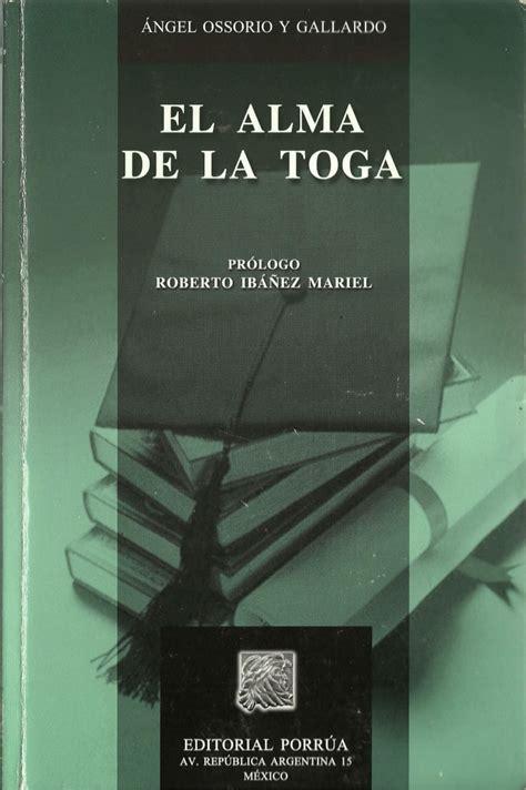 el alma de la toga angel ossorio y gallardo