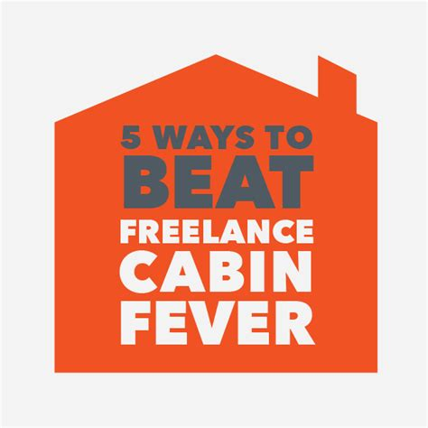 Cabin Fever Illness by Join Freelancers Union It S Free It S The Future
