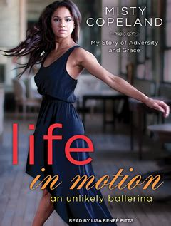 life in motion an misty copeland on life in motion tantorious