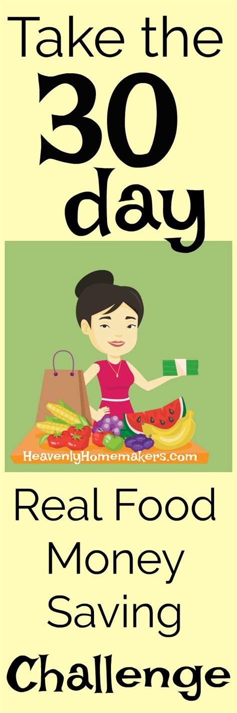 Take The 30 Day Real Food Money Saving Challenge Day Real