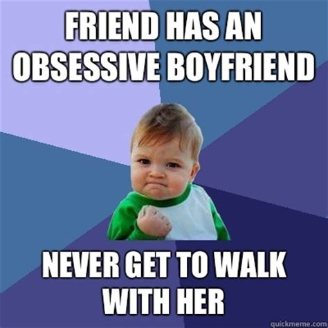 Girlfriend And Boyfriend Memes - obsessive memes image memes at relatably com