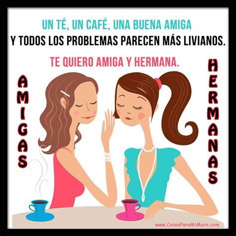 imagenes de amor y amistad para mi hermana amiga y hermana contigo los problemas son m 225 s livianos
